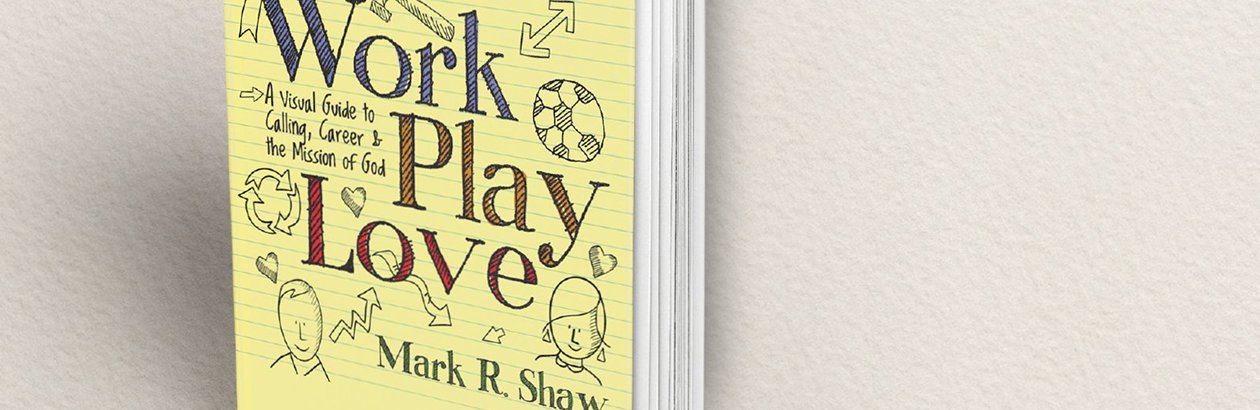 Work, Play, Love ... and Learn
