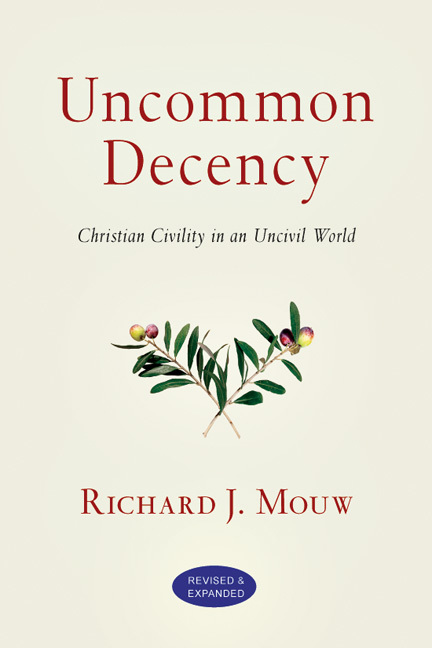 Uncommon Decency: Christian Civility in a Uncivil World