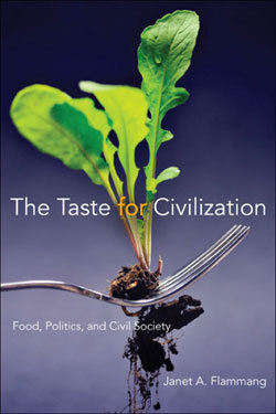 A Taste for Civilization: Food, Politics, and Civil Society