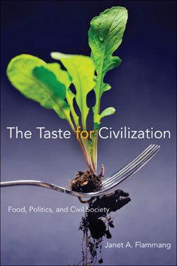 A Taste for Civilization: Food, Politics, and Civil Society