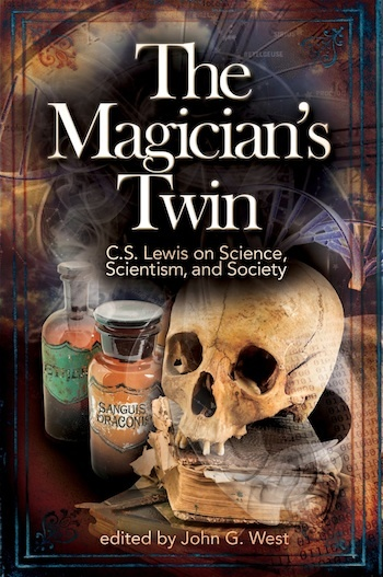 The Magician's Twin: C. S. Lewis on Science, Scientism and Society