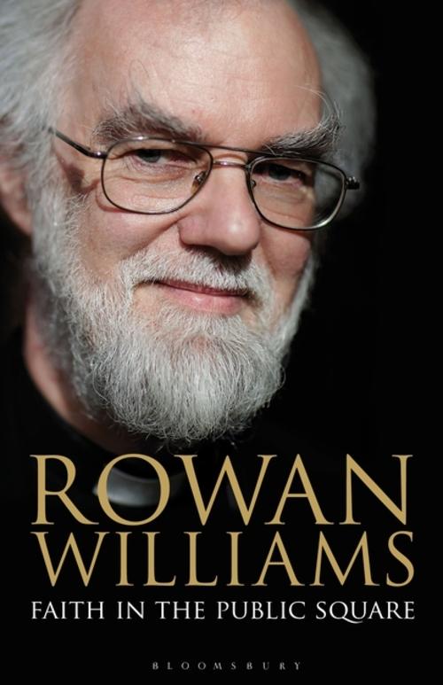 A Resilient Public Voice: Rowan Williams in Faith's Argument