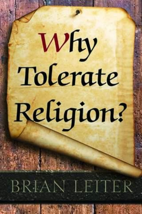 Why Tolerate Religion? According to Brian Leiter