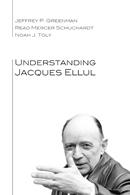 Understanding Jacques Ellul
