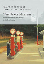 Why Place Matters: Geography, Identity, and Civic Life in Modern America