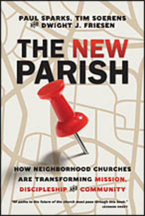 The New Parish: Finding the Church in All of Life