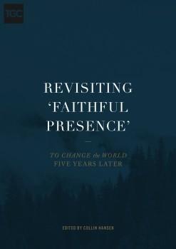"Revisiting ""Faithful Presence"""