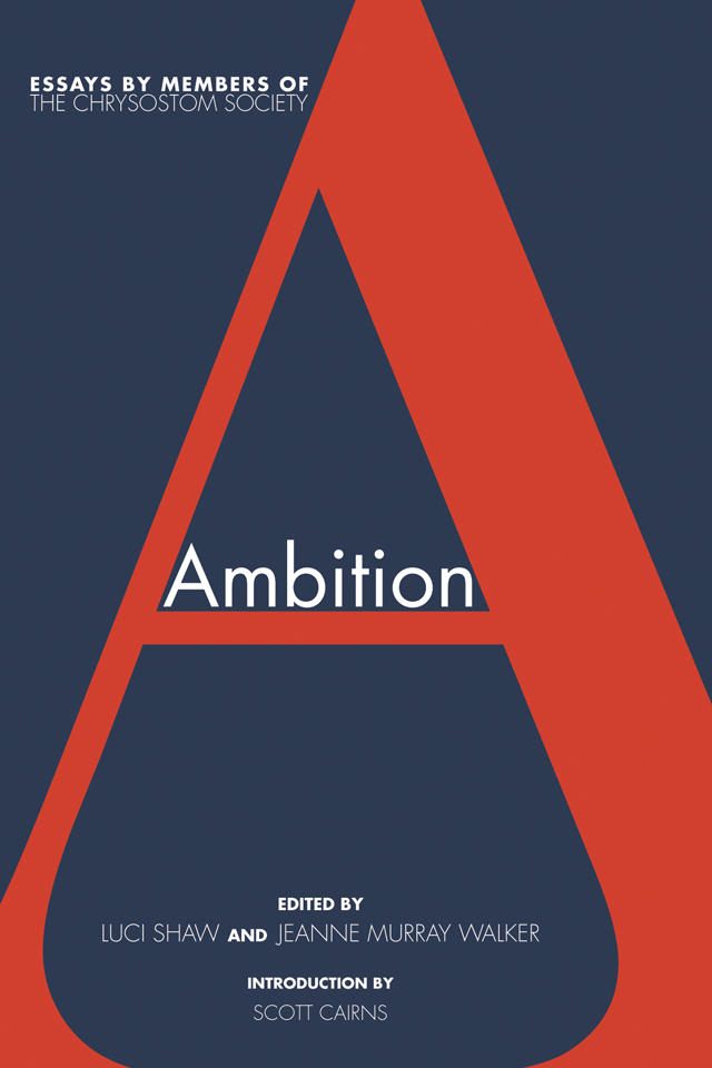 Ambition: Essays by Members of the Chrysostom Society