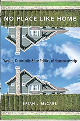 No Place Like Home: Wealth, Community and the Politics of Homeownership