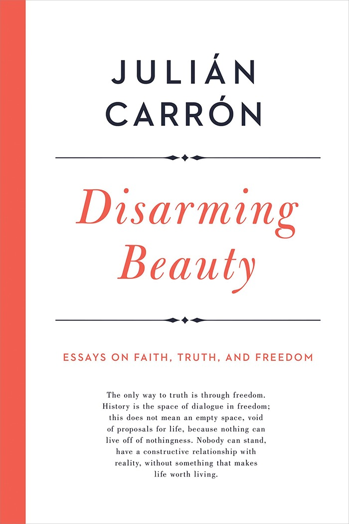 Disarming Beauty: Essays on Faith, Truth, and Freedom