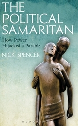 The Political Samaritan: How Power Hijacked a Parable.
