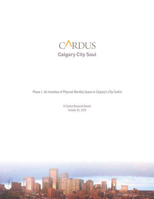 Calgary City Soul Phase 1: Inventory of Physical Worship Space in Calgary's Centre City