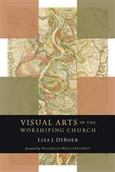 Visual Arts in the Worshipping Church