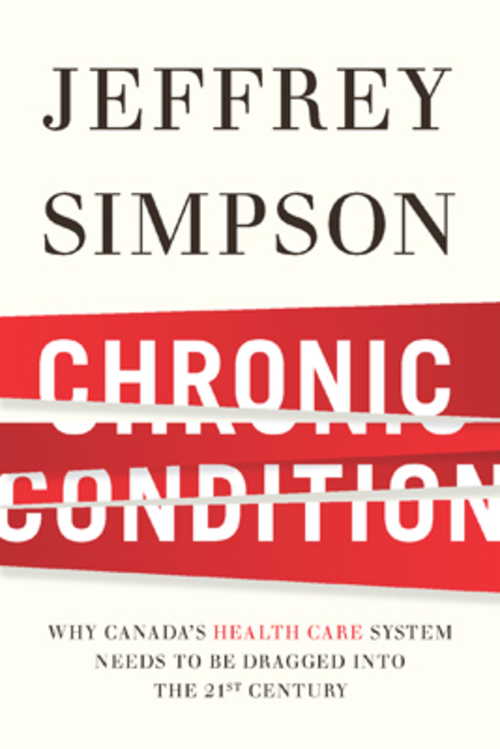The <i>Chronic Condition</i> of Canada's Health Care