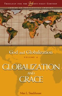 Globalization and Grace (God and Globalization:  Religion and Powers of the Common Life, Volume 4)
