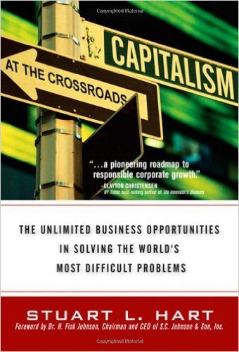 Capitalism at the Crossroads:  The Unlimited Business Opportunities in Solving the World