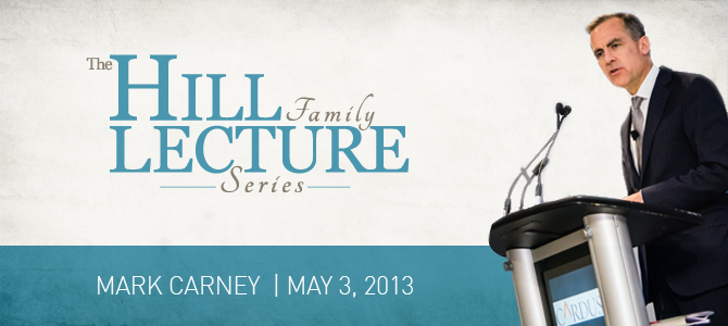 The Hill Family Lecture Series: Mark Carney on Banking, Trust, and the Culture of Capitalism