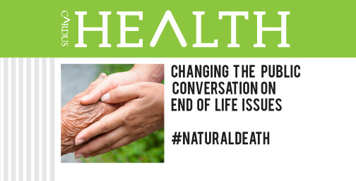 Changing the Public Conversation on End of Life Issues