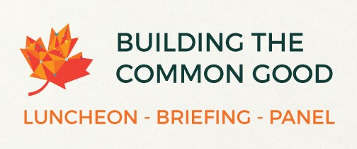 Building the Common Good - Luncheon, Briefing & Panel