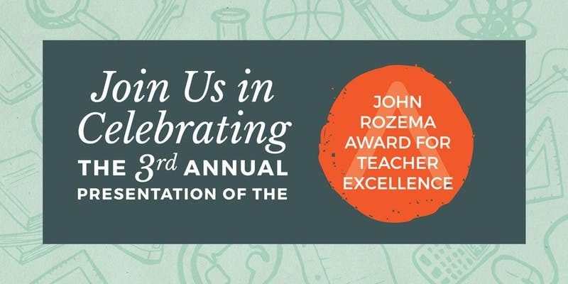The 2018 John Rozema Teacher Excellence Awards Reception