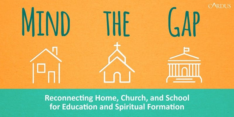 Mind the Gap: Reconnecting Home, Church, and School for Education and Spiritual Formation