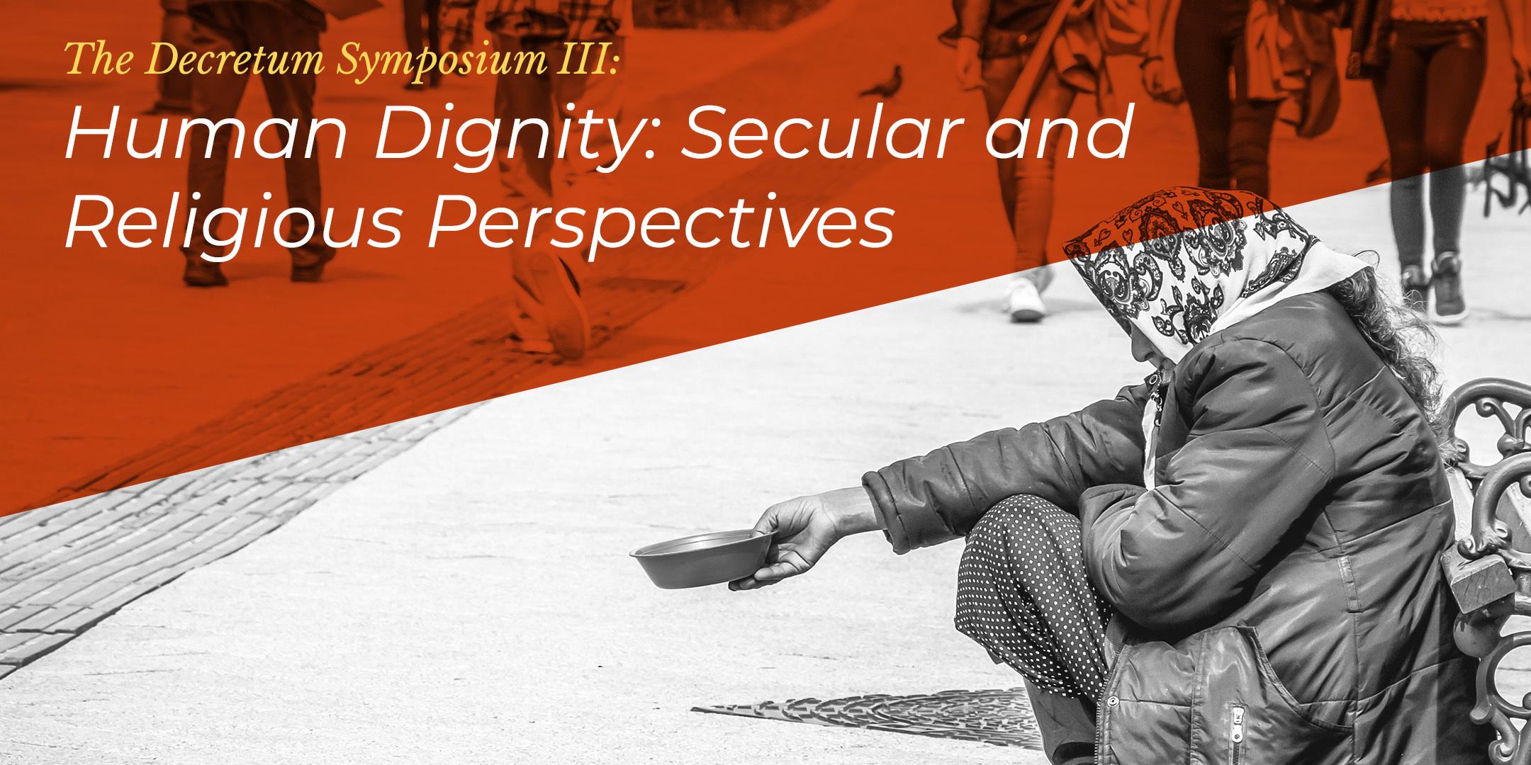 Decretum Symposium III - Human Dignity: Secular and Religious Perspectives