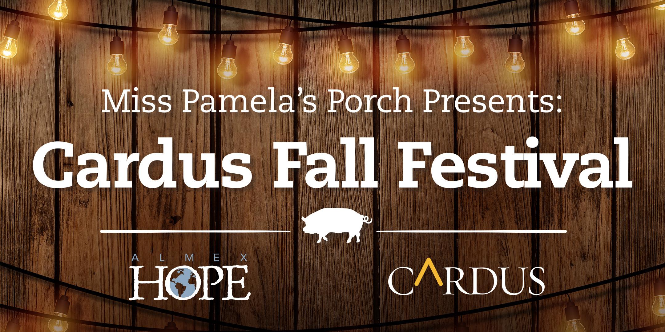 Miss Pamela's Porch Presents: Cardus Fall Festival