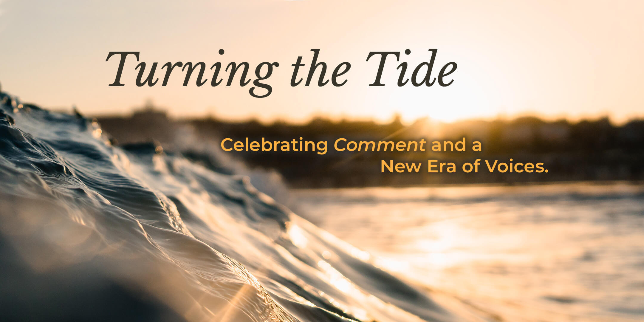 Turning the Tide - Celebrating Comment and a New Era of Voices
