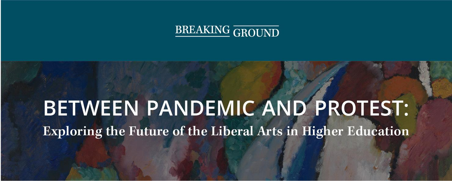 Between Pandemic and Protest: Exploring the Future of the Liberal Arts in Higher Education
