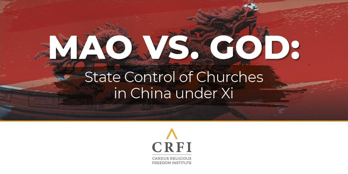 Mao vs. God: State Control of Churches in China under Xi