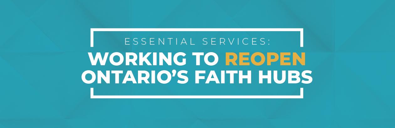 Essential Services: Working to Reopen Ontario's Faith Hubs