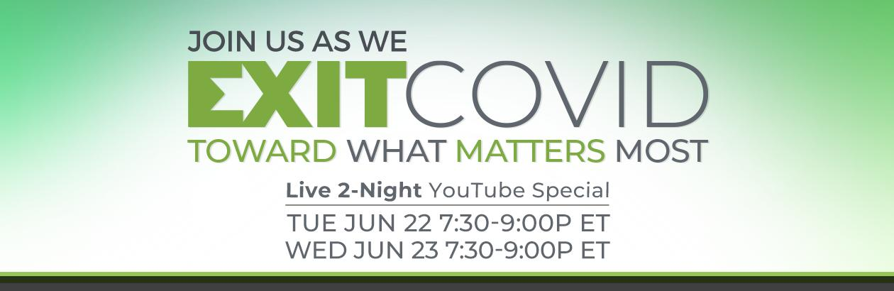 Exit COVID: Toward What Matters Most (Two Night Virtual Event)